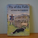 """Arthur Waterhouse """"Fly of the fells"""" dog story First edition 1957 Old book"""